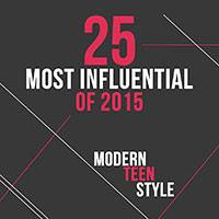 Modern Teen Style - 2015 25 Most Influential Award